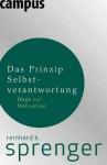 Das Prinzip Selbstverantwortung: Wege zur Motivation (German Edition) - Reinhard K. Sprenger