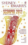 Sydney Omarr's Day-by-Day Astrological Guide for the Year 2012: Scorpio - Trish MacGregor, Rob MacGregor, Sydney Omarr