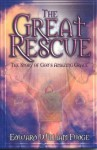 The Great Rescue: The Story of God's Amazing Grace - Edward Fudge