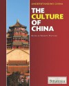 The Culture Of China (Understanding China) - Kathleen Kuiper