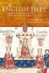 The English Isles: Cultural Transmission and Political Conflict in Britain and Ireland, 1100-1500 - Seán Duffy, Susan Foran