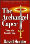 The Archangel Caper - David Hunter