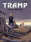 Tramp, Tome 4 - Pour Hélène - Jean-Charles Kraehn, Patrick Jusseaume