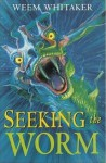 Seeking the Worm - Weem Whitaker
