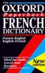 The Oxford Paperback French Dictionary: French-English/English-French; Fran Ais-Anglais/Anglais-Fran Ais - Michael Janes, Edwin Carpenter, Dora Carpenter