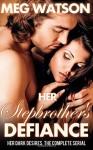 Her Stepbrother's Defiance (Her Dark Desires, #1-3) - Meg Watson