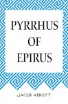 Pyrrhus of Epirus - Jacob Abbott