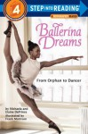 Ballerina Dreams: From Orphan to Dancer (Step Into Reading, Step 4) - Michaela DePrince, Elaine Deprince, Frank Morrison