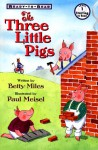 The Three Little Pigs Ready to Read - Betty Miles, Paul Meisel