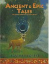 Ancient and Epic Tales: From Around the World - Heather Forest