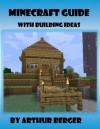 Minecraft Guide With Building Ideas - Arthur Asa Berger, Giselle Berger