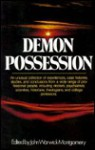 Demon Possession: A Medical, Historical, Anthropological, and Theological Symposium - John Warwick Montgomery