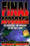 Final Approach: The Opportunity And Adventure Of End Times Living - Roberts Liardon