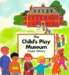 The Child's Play Museum - Pam Adams