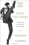 My Lucky Life In and Out of Show Business: A Memoir by Van Dyke, Dick (2012) Paperback - Dick Van Dyke