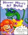 Horrible Holly's Pet Raptor - Michael Ratnett, Nate Evans