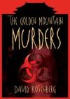 The Golden Mountain Murders - David Rotenberg