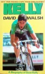 Kelly: A Biography of Sean Kelly - David Walsh