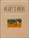 Heart's Home: Lyndon B. Johnson's Hill Country - Rose Houk