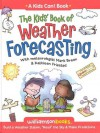 The Kids' Book of Weather Forecasting (Kids Can!) - Anonymous Anonymous, Michael Kline, Kathleen, Breen, Friestad
