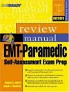 EMT-Paramedic: Self-Assessment Exam Prep, Review Manual (Prentice Hall SUCCESS! Series) - Richard A. Cherry, Joseph J. Mistovich