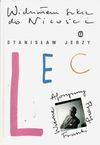 Widziałem szkic do Nicości : wiersze, fraszki, aforyzmy, prozy - Stanisław Jerzy Lec
