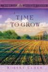 A Time to Grow - Robert Elmer
