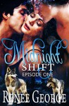 Midnight Shift (Episode One): a Shapeshifter Menage Serial Romance - Renee George
