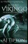 Su Duro Vikingo: Un Romance Paranormal (Su Vikingo Elemental) (Volume 4) (Spanish Edition) - AJ Tipton
