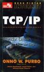 Buku Pintar Internet: TCP/IP - Onno W. Purbo, Adnan Basalamah, Ismail Fahmi