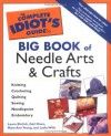The Complete Idiot's Guide Big Book of Needle Arts & Crafts - Laura Ehrlich, Mary Ann Young, Gail Diven, Lydia Willis