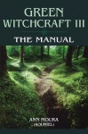 The Manual (Green Witchcraft, Book 3) - Ann Moura