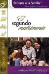 El Segundo Matrimonio/the Blended Marriage (Focus on the Family Marriage Series) - Focus on the Family, James C. Dobson