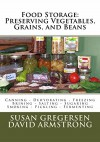 Food Storage: Preserving Vegetables, Grains, and Beans - Susan Gregersen, David Armstrong