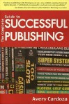 Complete Guide To Successful Publishing, 3rd Edition - Avery Cardoza