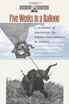 Five Weeks in a Balloon: A Journey of Discovery by Three Englishmen in Africa (Early Classics of Science Fiction) - Jules Verne, Arthur B. Evans, Frederick Paul Walter