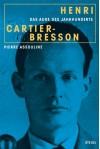 Henri Cartier-Bresson - Das Auge des Jahrhunderts - Pierre Assouline, Holger Fock, Sabine Müller, Jürgen Schröder