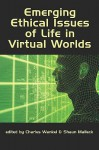 Emerging Ethical Issues of Life in Virtual Worlds (PB) - Charles Wankel, Shaun Malleck
