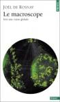 Le Macroscope: Vers Une Vision Globale (Points ; 80) - Joël de Rosnay