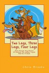 Two Legs, Three Legs, Four Legs: More Rescue Dog Stories With Duncan the Canine Tripod and his Friends Seamus, Shannon and Minnie (The Long, The Short and The Tall Book 2) - Chris Brooks