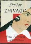 Doctor Zhivago - Boris Pasternak, Richard Peaver, Larissa Volokhonsky