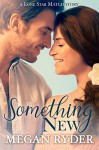 Something New (Lone Star Match Book 3) - Megan Ryder
