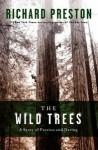 The Wild Trees - Richard Preston