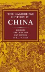 The Cambridge History of China, Vol. 1: The Ch'in and Han Empires, 221 BC-AD 220 - Denis Twitchett, Michael Loewe