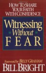 Witnessing Without Fear - Bill Bright, Billy Graham