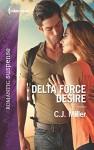 Delta Force Desire (Harlequin Romantic Suspense) - C.J. Miller