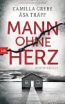 Mann ohne Herz: Psychothriller - Camilla Grebe, Åsa Träff, Gabriele Haefs