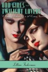 Odd Girls and Twilight Lovers: A History of Lesbian Life in Twentieth-Century America - Lillian Faderman