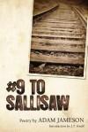 # 9 to Sallisaw - Adam Jameson, Al Ortolani, J T Knoll