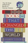 Books That Changed the World - Andrew Taylor